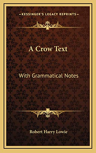 9781168674746: A Crow Text: With Grammatical Notes