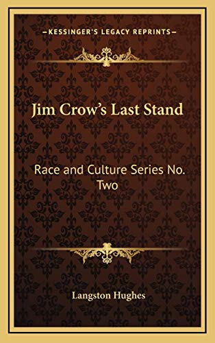 9781168674807: Jim Crow's Last Stand: Race and Culture Series No. Two (Kessinger Legacy Reprints)