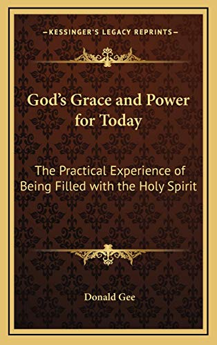 9781168675286: God's Grace and Power for Today: The Practical Experience of Being Filled with the Holy Spirit