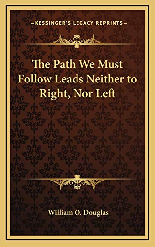 9781168675842: The Path We Must Follow Leads Neither to Right, Nor Left