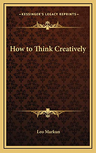 9781168676085: How to Think Creatively