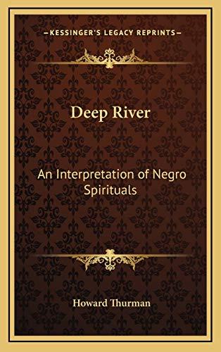 9781168676481: Deep River: An Interpretation of Negro Spirituals