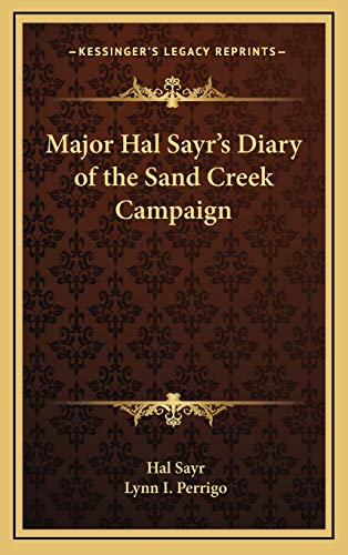 9781168677594: Major Hal Sayr's Diary of the Sand Creek Campaign