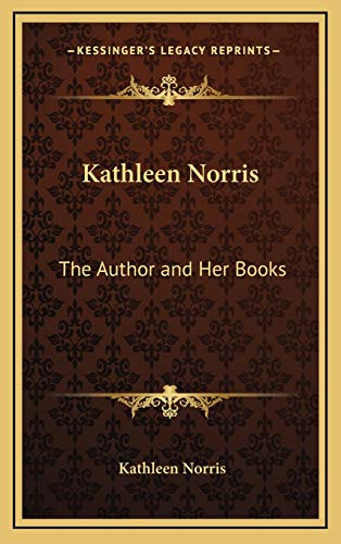9781168677686: Kathleen Norris: The Author and Her Books