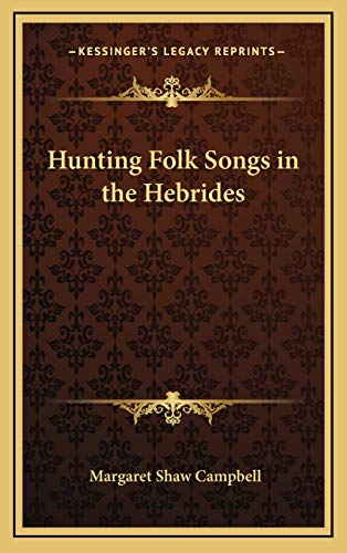 9781168678850: Hunting Folk Songs in the Hebrides