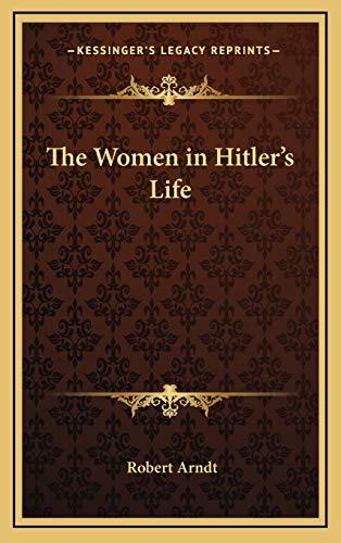 9781168679451: The Women in Hitler's Life