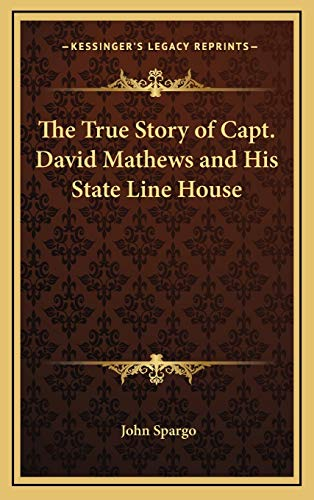 9781168679888: The True Story of Capt. David Mathews and His State Line House