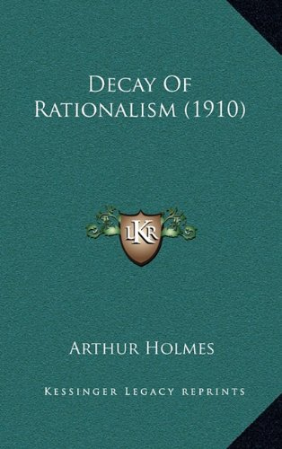 9781168681706: Decay of Rationalism (1910)