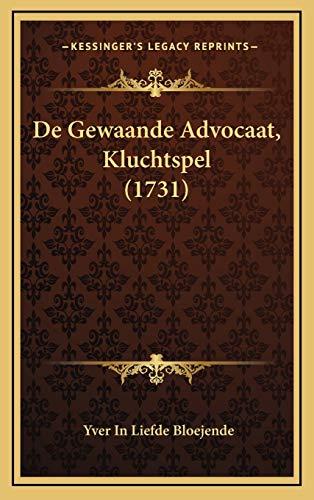 9781168684578: De Gewaande Advocaat, Kluchtspel (1731) (Dutch Edition)