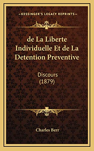 9781168689948: de La Liberte Individuelle Et de La Detention Preventive: Discours (1879) (French Edition)