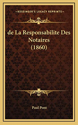9781168690029: de La Responsabilite Des Notaires (1860)