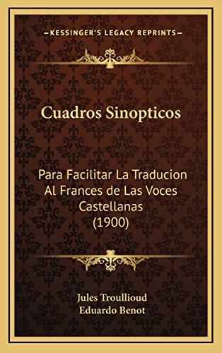 9781168691804: Cuadros Sinopticos: Para Facilitar La Traducion Al Frances de Las Voces Castellanas (1900) (Spanish Edition)