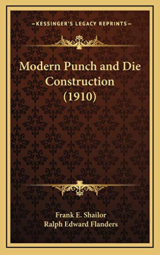 9781168696458: Modern Punch and Die Construction (1910)