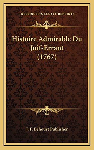 9781168699503: Histoire Admirable Du Juif-Errant (1767) (French Edition)