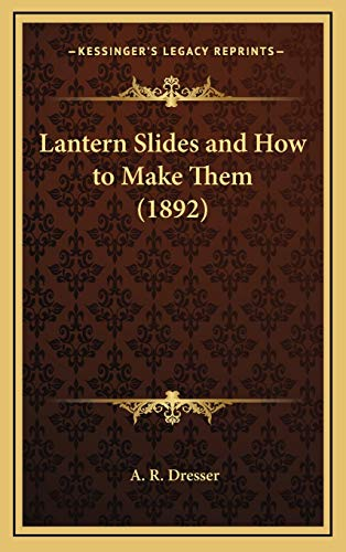 9781168700117: Lantern Slides and How to Make Them (1892)
