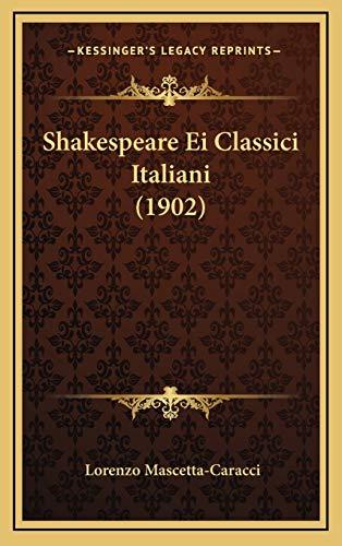 9781168703415: Shakespeare Ei Classici Italiani (1902) (Italian Edition)
