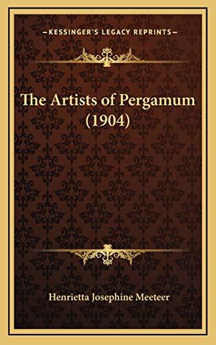 9781168703576: The Artists of Pergamum (1904)