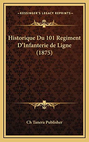 9781168704764: Historique Du 101 Regiment D'Infanterie de Ligne (1875) (French Edition)