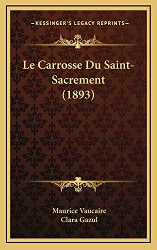 9781168704924: Le Carrosse Du Saint-Sacrement (1893) (French Edition)