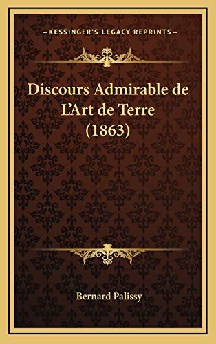 9781168707772: Discours Admirable de L'Art de Terre (1863) (French Edition)