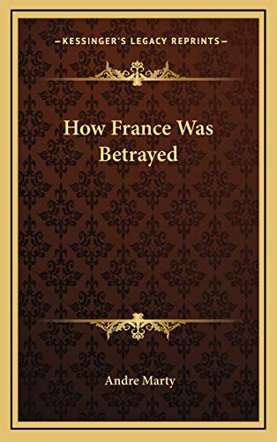 9781168710048: How France Was Betrayed