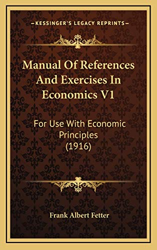 9781168712356: Manual Of References And Exercises In Economics V1: For Use With Economic Principles (1916)