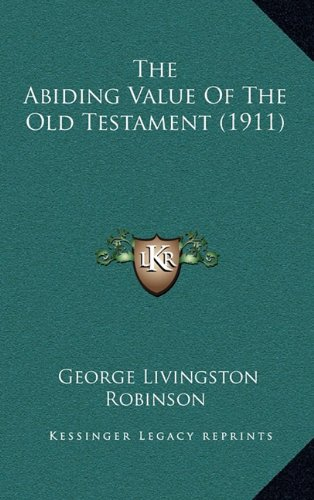 9781168718068: The Abiding Value Of The Old Testament (1911)