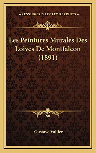 9781168719737: Les Peintures Murales Des Loives de Montfalcon (1891)