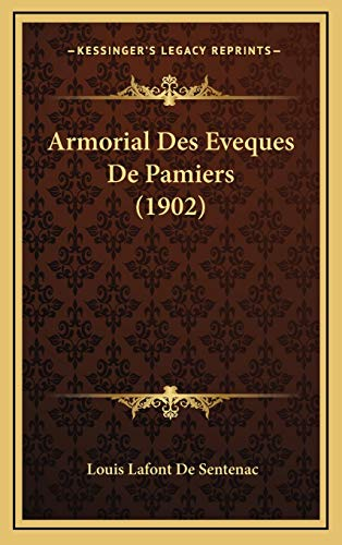 9781168720597: Armorial Des Eveques De Pamiers (1902) (French Edition)