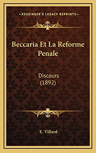 9781168720627: Beccaria Et La Reforme Penale: Discours (1892) (French Edition)