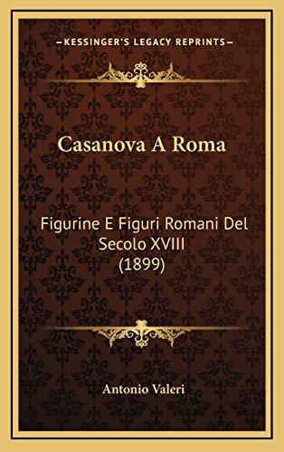 9781168720849: Casanova A Roma: Figurine E Figuri Romani Del Secolo XVIII (1899) (Italian Edition)