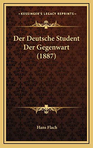 Der Deutsche Student Der Gegenwart (1887) (German Edition)