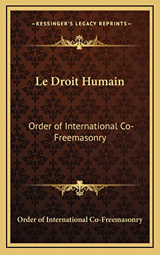 Le Droit Humain: Order of International Co-Freemasonry: Order of International Co-Freemasonry