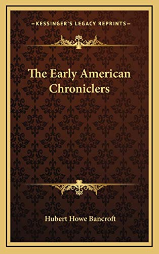 9781168725028: The Early American Chroniclers