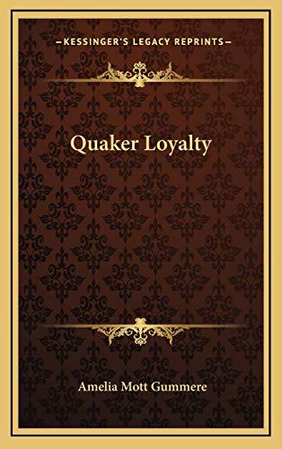 9781168725639: Quaker Loyalty