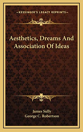 9781168725783: Aesthetics, Dreams And Association Of Ideas