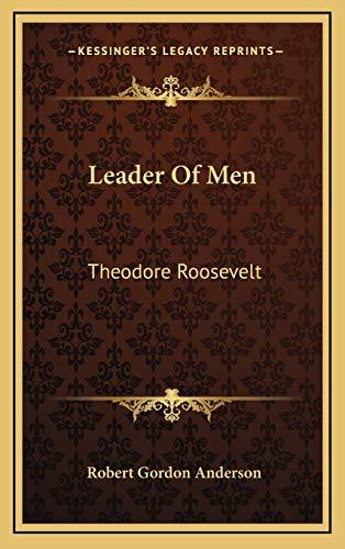9781168726162: Leader Of Men: Theodore Roosevelt