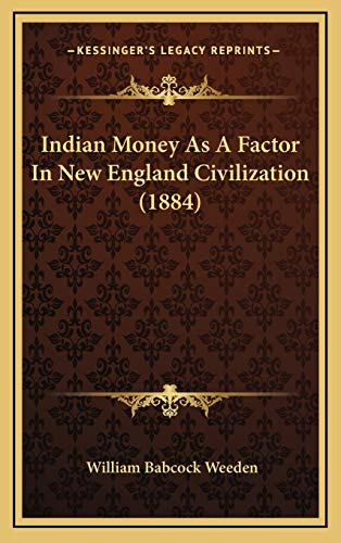 9781168727749: Indian Money As A Factor In New England Civilization (1884)