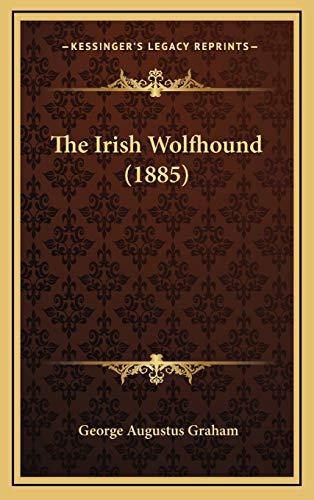 9781168727985: The Irish Wolfhound (1885)