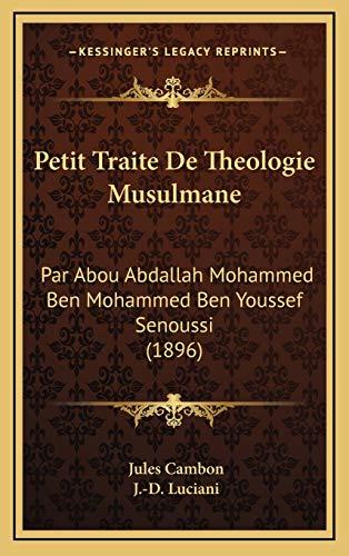 9781168728395: Petit Traite de Theologie Musulmane: Par Abou Abdallah Mohammed Ben Mohammed Ben Youssef Senoussi (1896)