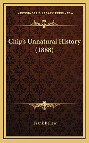 9781168731463: Chip's Unnatural History (1888)