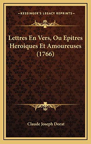 9781168731777: Lettres En Vers, Ou Epitres Heroiques Et Amoureuses (1766) (French Edition)