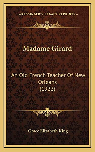 9781168731845: Madame Girard: An Old French Teacher Of New Orleans (1922)