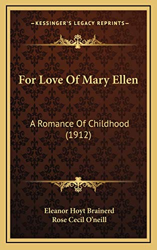 9781168732637: For Love Of Mary Ellen: A Romance Of Childhood (1912)
