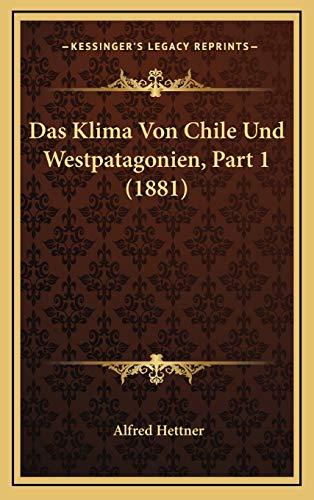 9781168734211: Das Klima Von Chile Und Westpatagonien, Part 1 (1881) (German Edition)