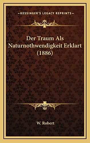 9781168736659: Der Traum Als Naturnothwendigkeit Erklart (1886) (German Edition)