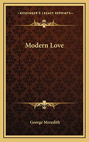 from modern love george meredith Modern love [george meredith] on amazoncom free shipping on qualifying offers excerpt from modern love: a reprint to which is added the sage enamoured and the.
