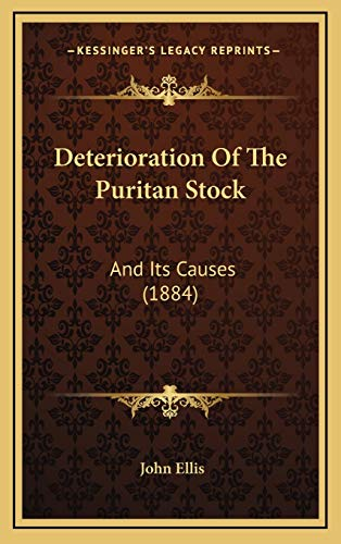 9781168743336: Deterioration Of The Puritan Stock: And Its Causes (1884)