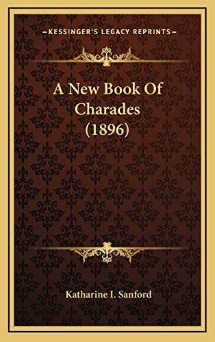 9781168744791: A New Book Of Charades (1896)