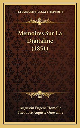 9781168749819: Memoires Sur La Digitaline (1851) (French Edition)